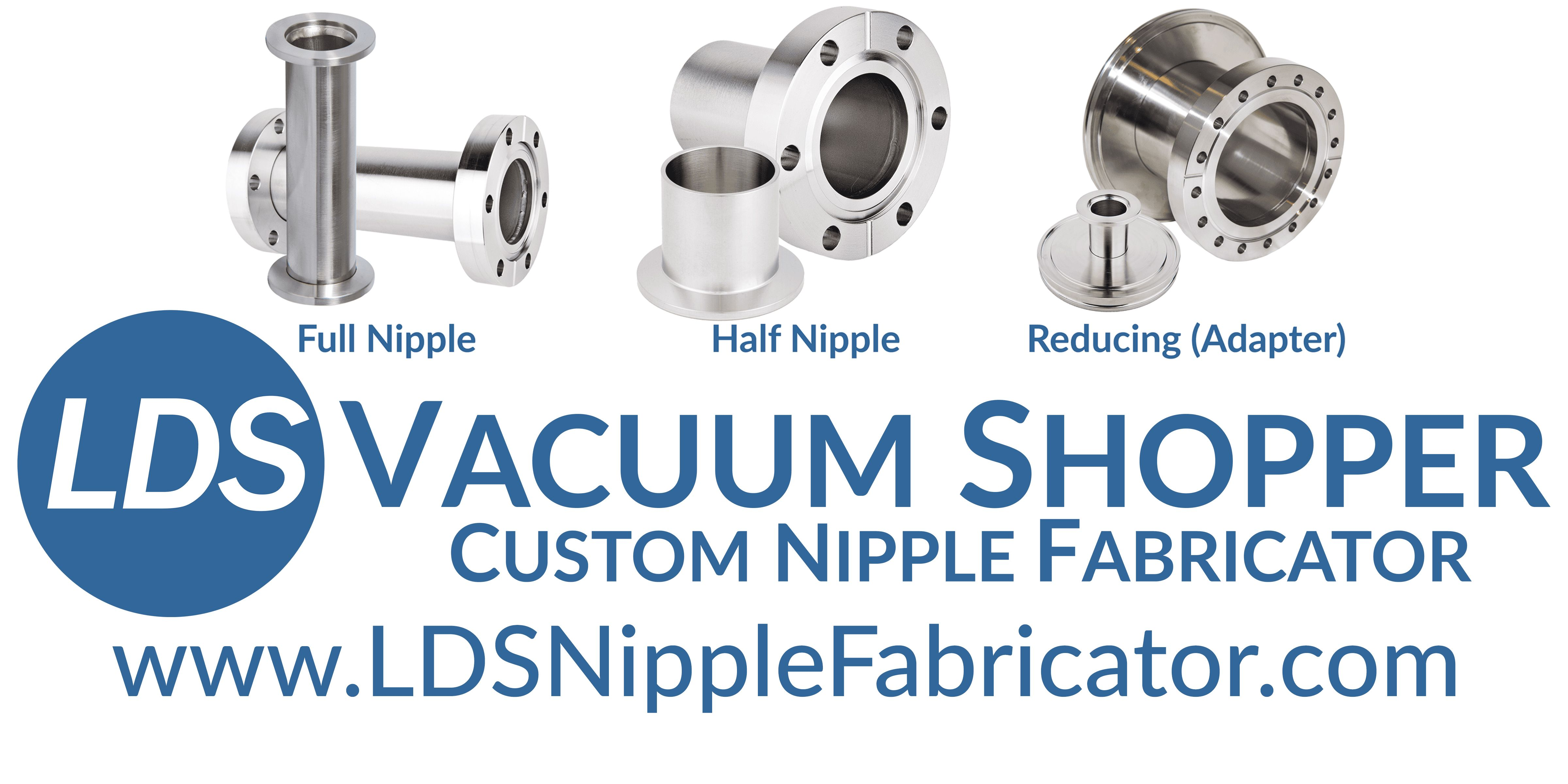 LDS Custom Nipple Fabricator
